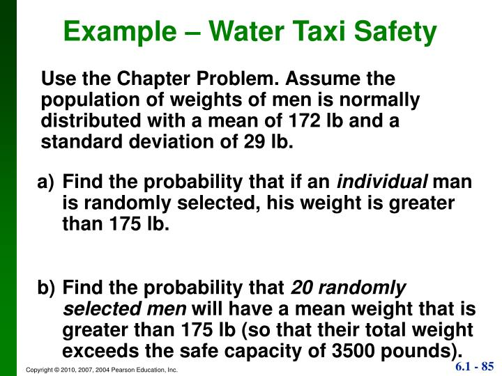 Use the Chapter Problem. Assume the population of weights of men is normally distributed with a mean of 172 lb and a standard deviation of 29 lb.