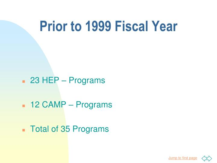 Prior to 1999 fiscal year