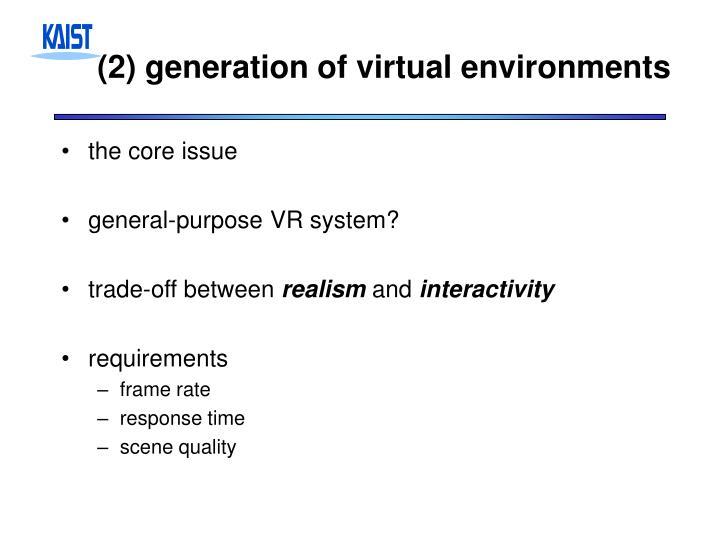 (2) generation of virtual environments