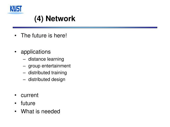 (4) Network