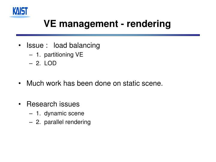VE management - rendering