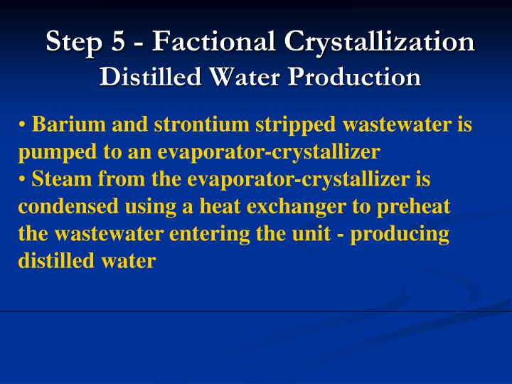 Step 5 - Factional Crystallization