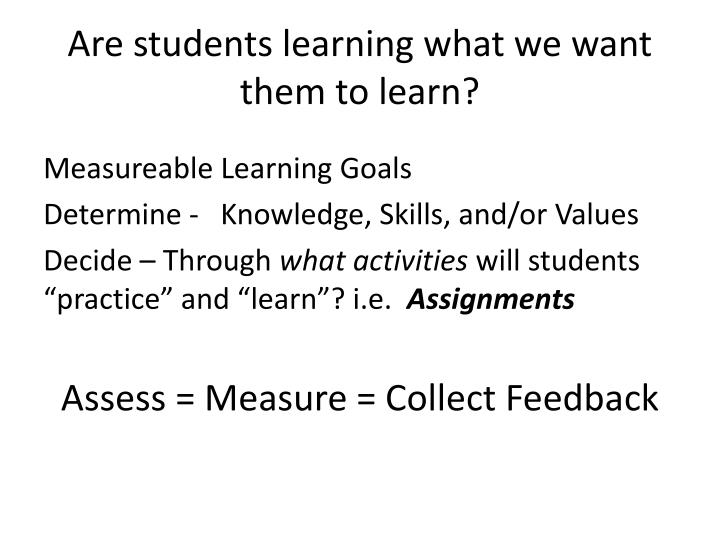 Are students learning what we want them to learn?