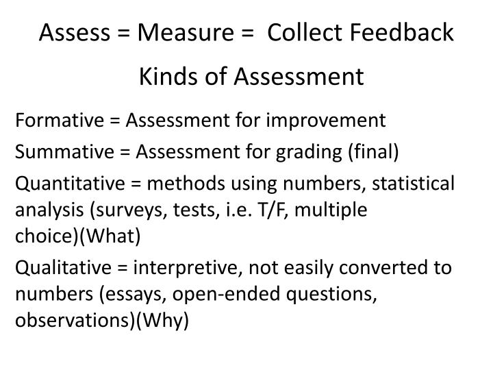 Assess = Measure =  Collect Feedback