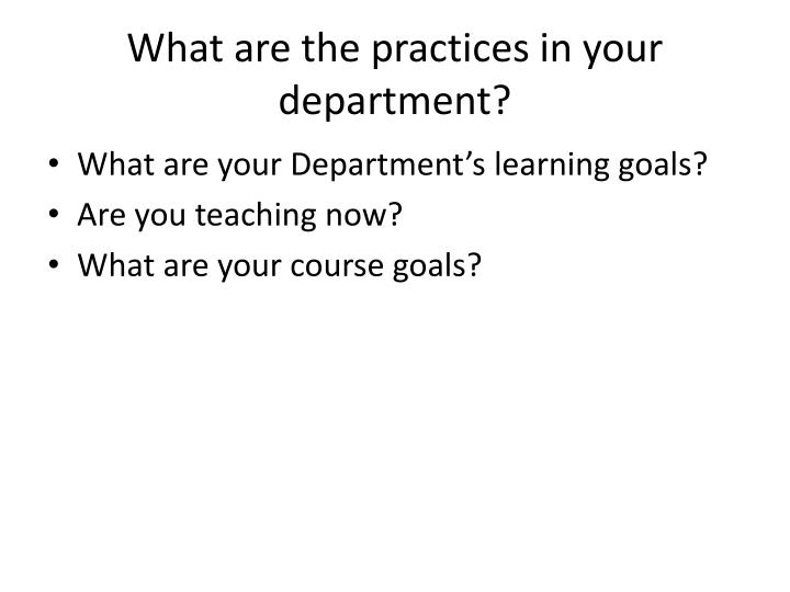 What are the practices in your department?