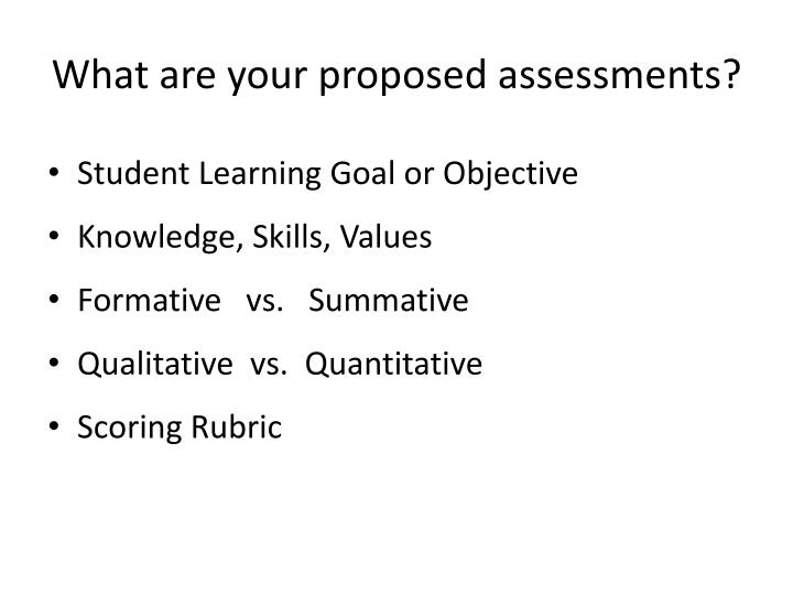 What are your proposed assessments?