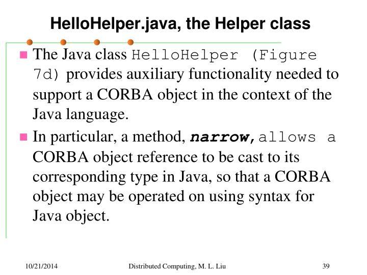 HelloHelper.java, the Helper class