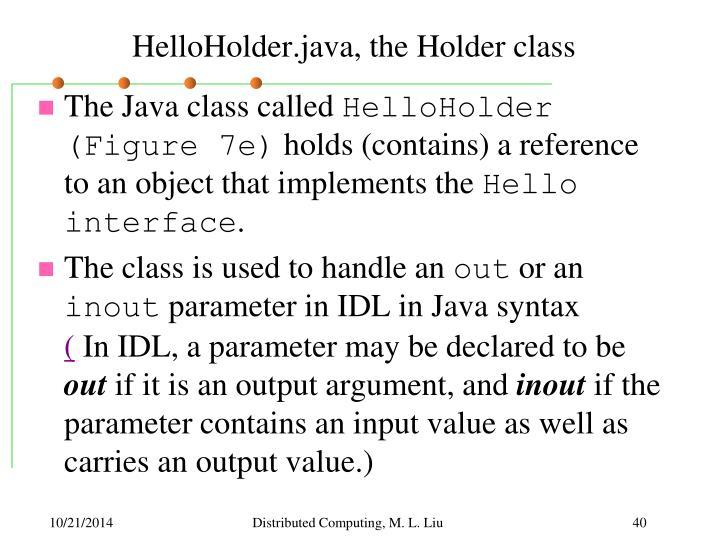 HelloHolder.java, the Holder class