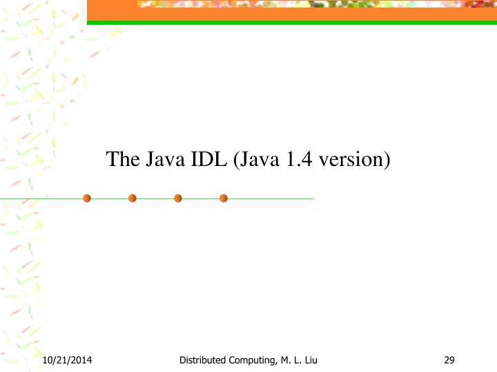 The Java IDL (Java 1.4 version)