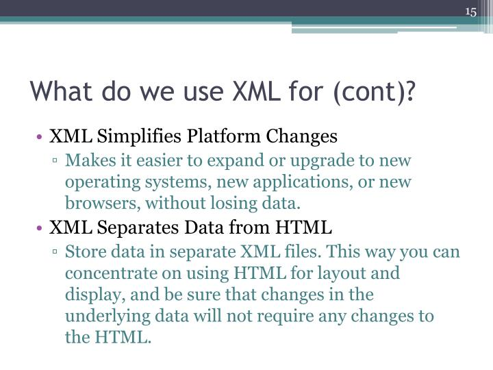 What do we use XML for (cont)?