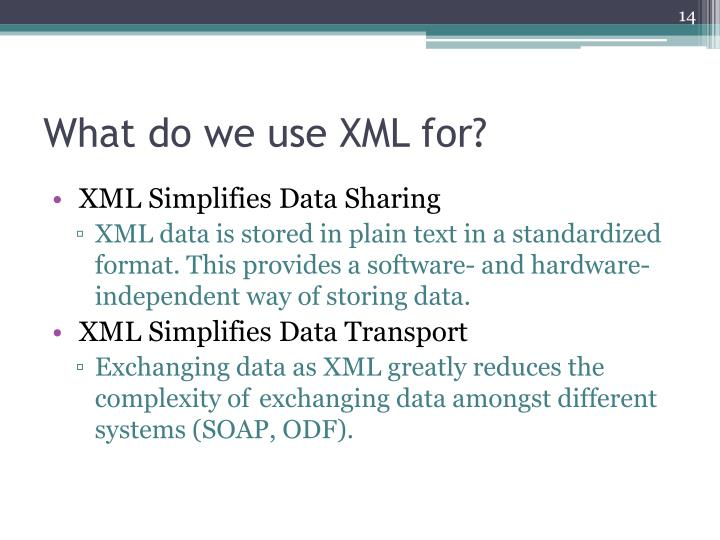What do we use XML for?