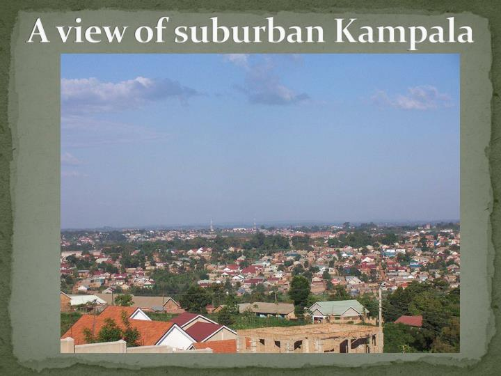 A view of suburban Kampala