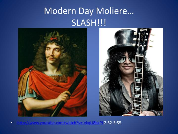 Modern Day Moliere…