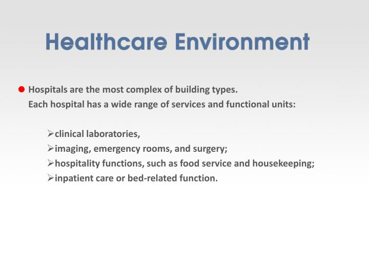 Hospitals are the most complex of building types.