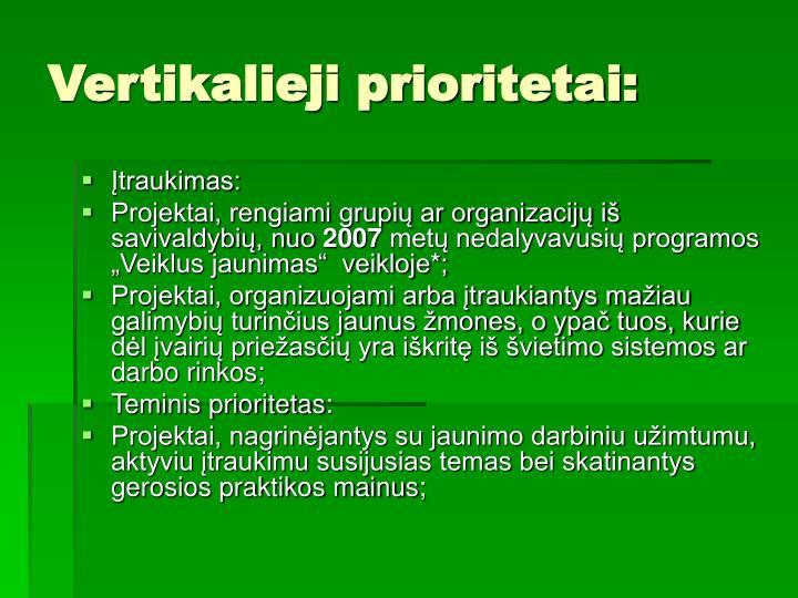 Vertikalieji prioritetai: