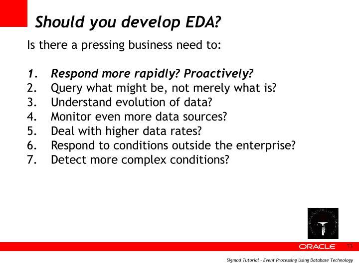 Should you develop EDA?