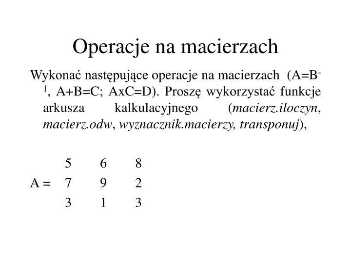 Operacje na macierzach