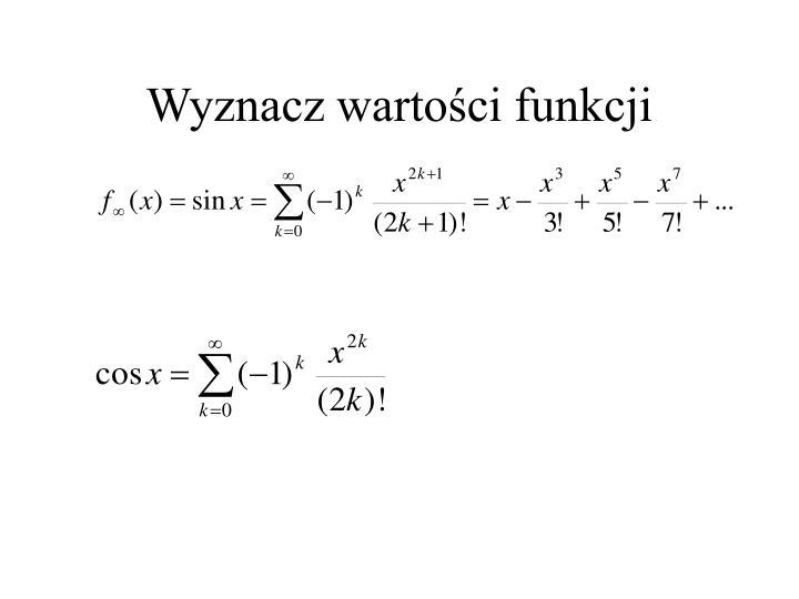 Wyznacz wartości funkcji