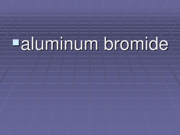 aluminum bromide
