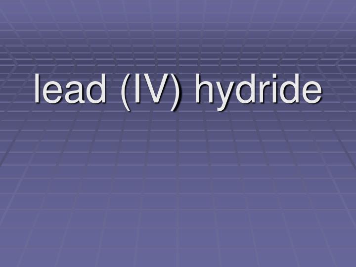 lead (IV) hydride