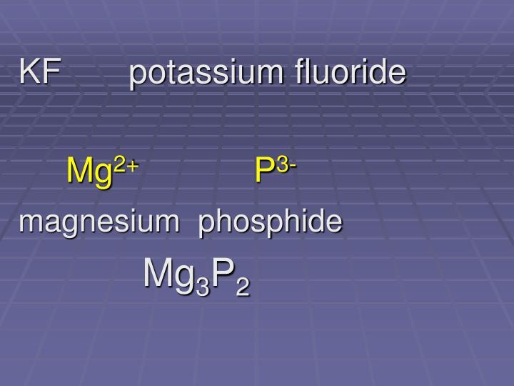 KF       potassium fluoride