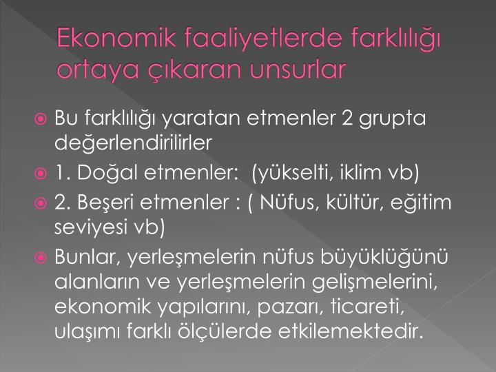 Ekonomik faaliyetlerde farklılığı ortaya çıkaran unsurlar