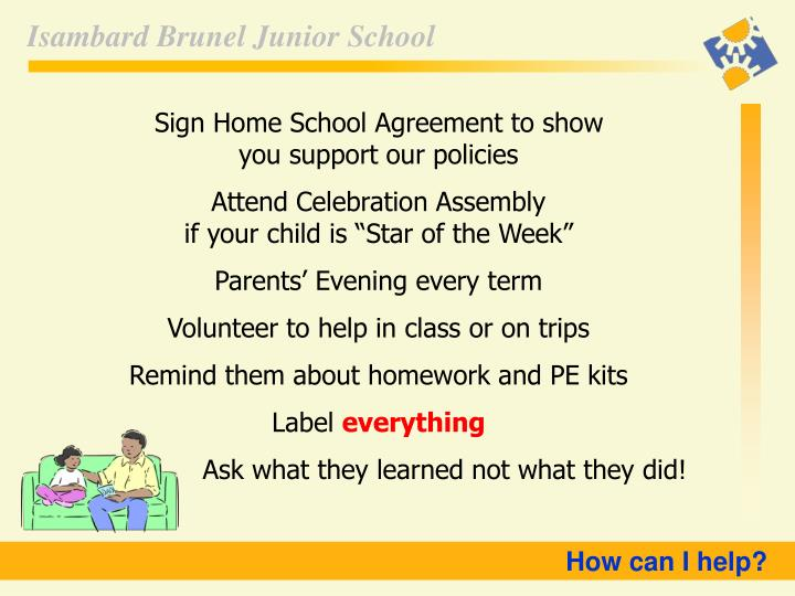 Sign Home School Agreement to show                    you support our policies