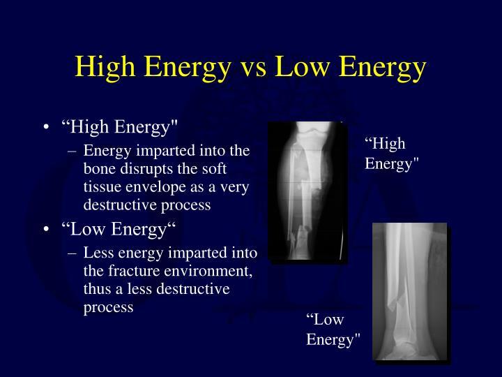 High Energy vs Low Energy
