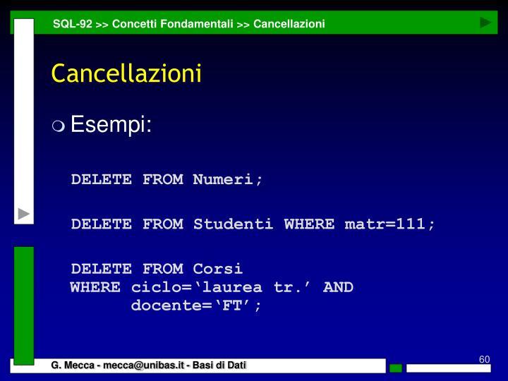 SQL-92 >> Concetti Fondamentali >> Cancellazioni