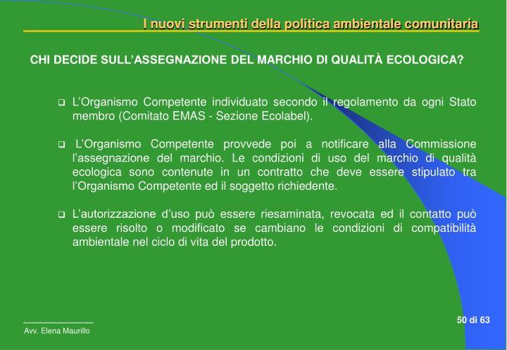 CHI DECIDE SULL'ASSEGNAZIONE DEL MARCHIO DI QUALITÀ ECOLOGICA?
