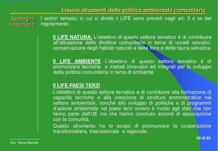 I settori tematici in cui si divide il LIFE sono previsti negli art. 3 e ss del regolamento:
