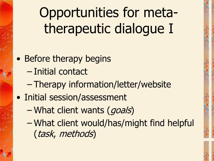 Opportunities for meta-therapeutic dialogue I