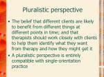 pluralistic perspective