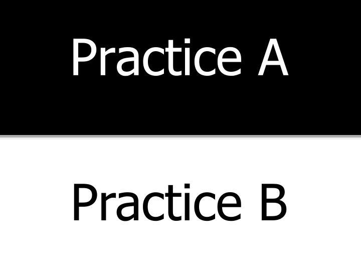 Practice A