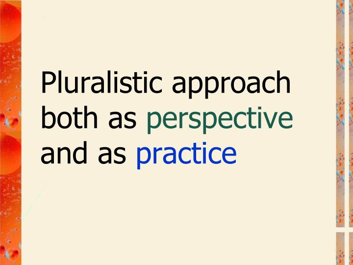 Pluralistic approach both as
