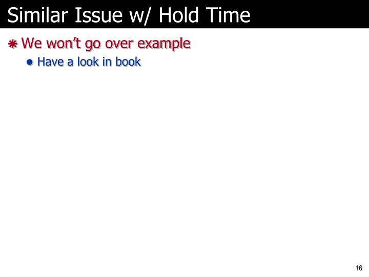 Similar Issue w/ Hold Time