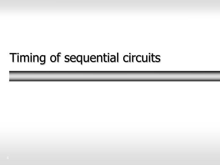 Timing of sequential circuits
