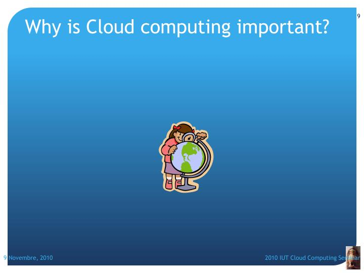 Why is Cloud computing important?