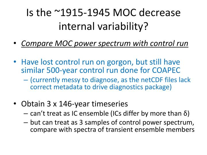 Is the ~1915-1945 MOC decrease internal variability?