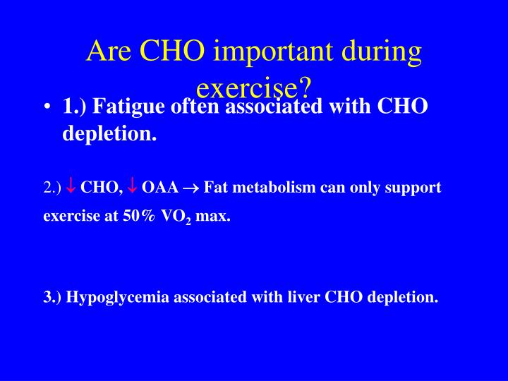 Are CHO important during exercise?