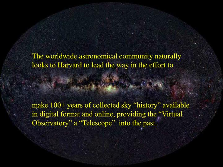 The worldwide astronomical community naturally looks to Harvard to lead the way in the effort to