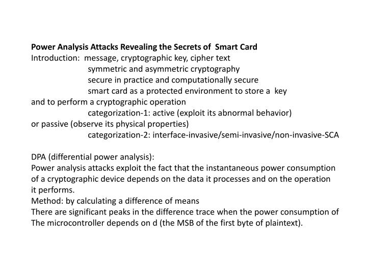 Power Analysis Attacks Revealing the Secrets of  Smart Card