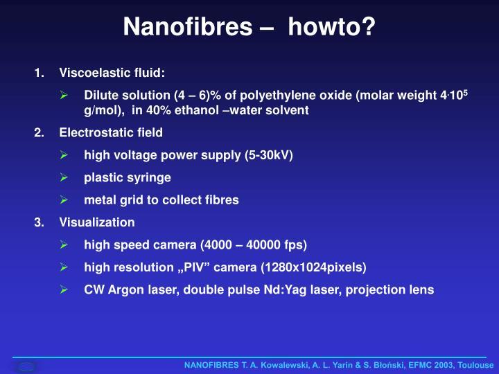 Nanofibres –  howto?