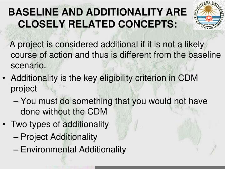 BASELINE AND ADDITIONALITY ARE CLOSELY RELATED CONCEPTS:
