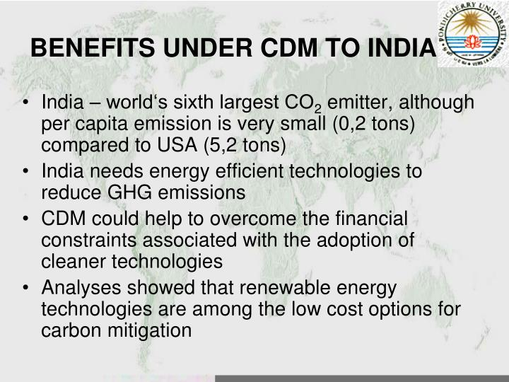 BENEFITS UNDER CDM TO INDIA