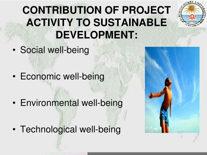 CONTRIBUTION OF PROJECT ACTIVITY TO SUSTAINABLE DEVELOPMENT: