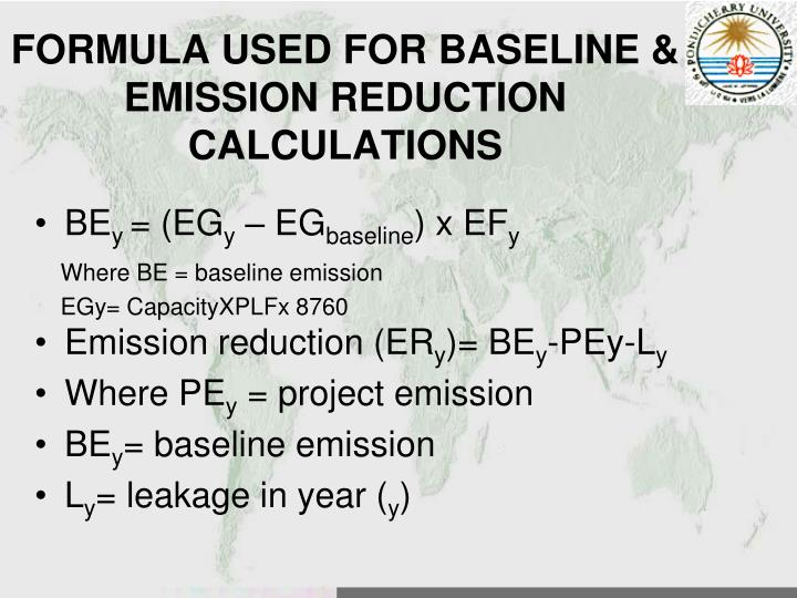 FORMULA USED FOR BASELINE & EMISSION REDUCTION CALCULATIONS