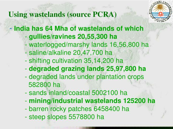 Using wastelands (source PCRA)