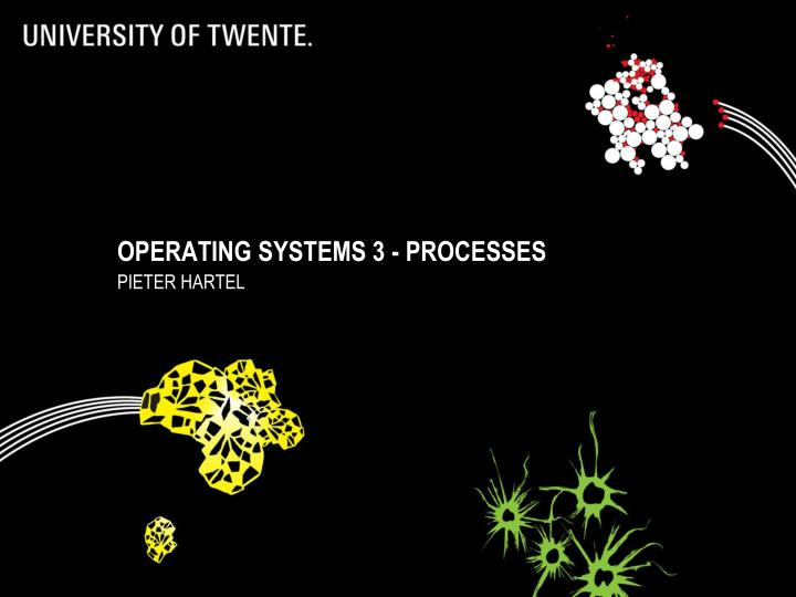 Operating systems 3 processes