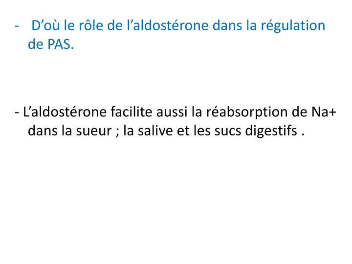D'où le rôle de l'aldostérone dans la régulation de